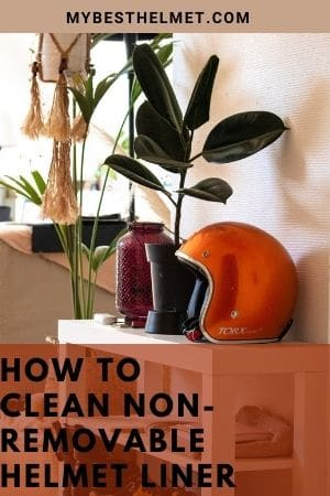 How To Clean Non Removable Helmet Liner