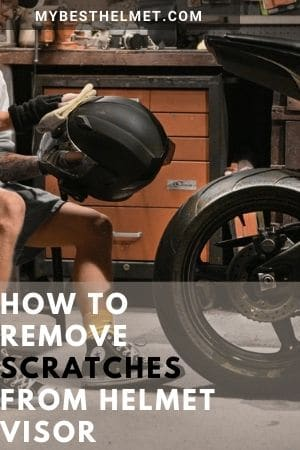 How To Remove Scratches From Helmet Visor At Home