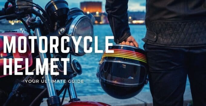 Motorcycle Helmets: Your Ultimate Guide
