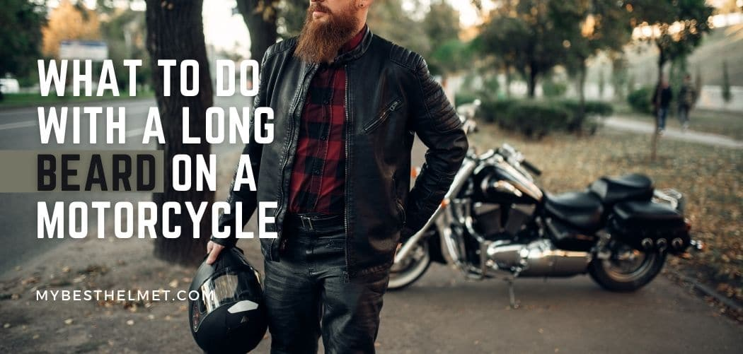 What to Do With a Long Beard on a Motorcycle