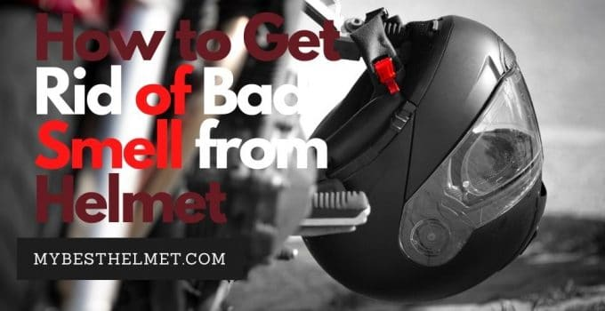 How to Get Rid of Bad Smell from Helmet